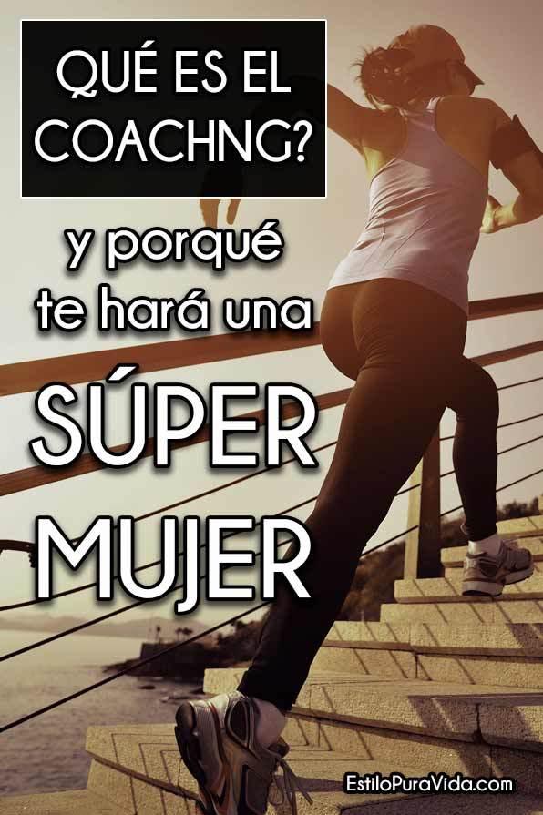 ¿Qué es el coaching? Y porqué te hará una súper mujer