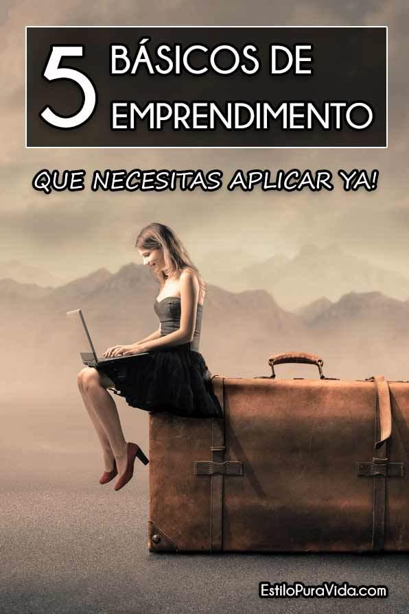 5 Básicos de #emprendimiento que necesitas aplicar YA!