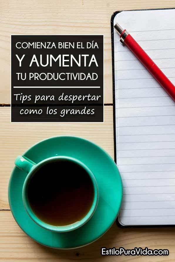 Empieza bien el día y mejora tu #productividad. Tips para aprovechar tus mañanas al máximo.