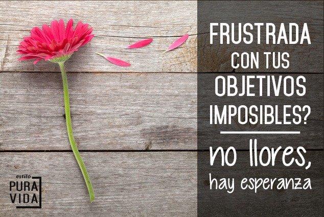 Tienes Objetivos Imposibles? Hay esperanza