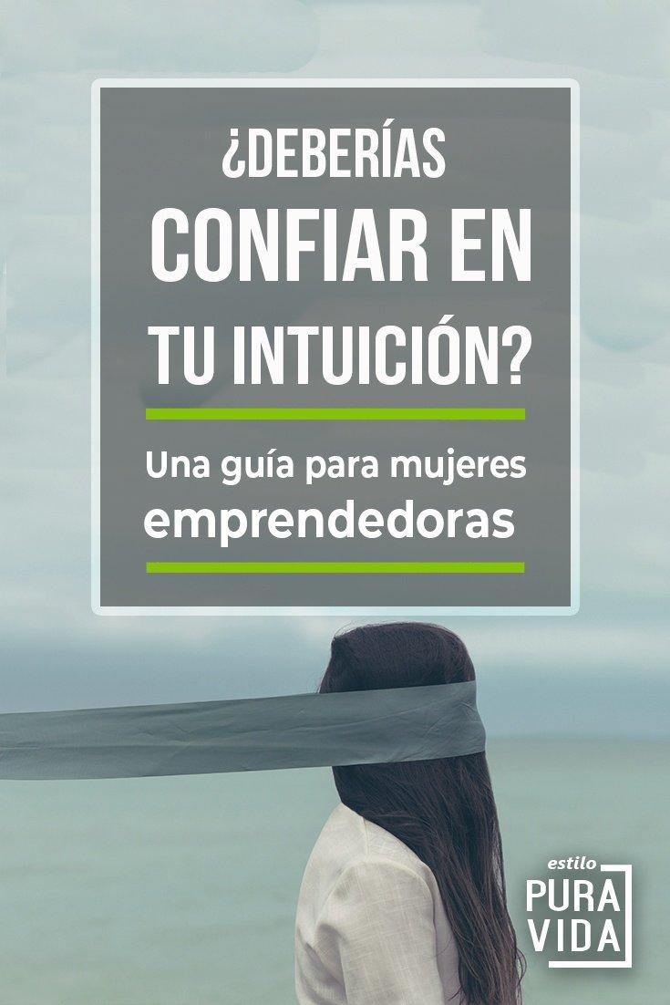 ¿Deberías hacerle caso a la intuición? Una guía para emprendedoras.