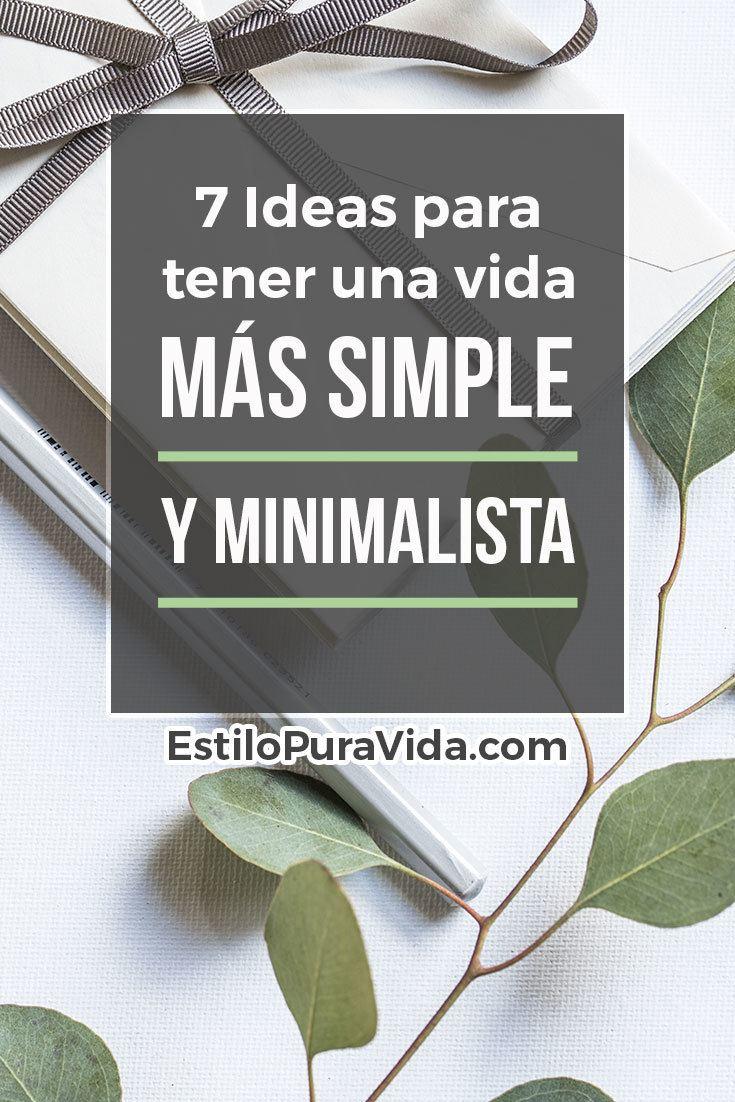 7 Ideas para tener una vida más simple y minimalista